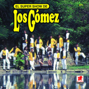 Super Show De Los Gomez 歌手頭像