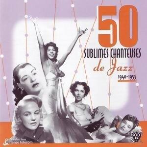 50 Sublimes Chanteuses de Jazz: 1940 - 1953 アーティスト写真