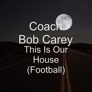 Coach Bob Carey 歌手頭像