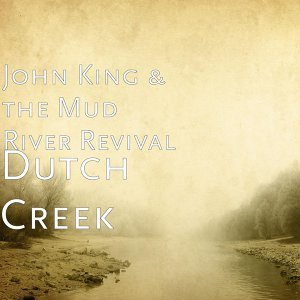 John King & the Mud River Revival 歌手頭像