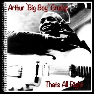 Arthur 'Big Boy' Crudup 歌手頭像