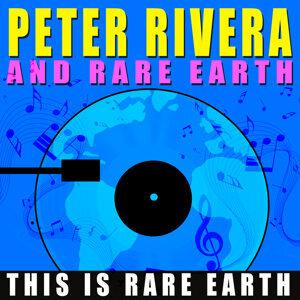 Peter Rivera And Rare Earth 歌手頭像
