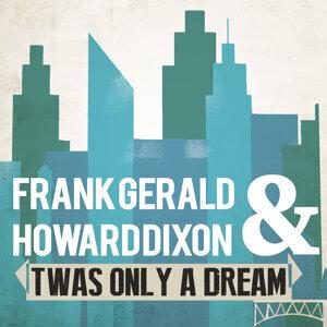 Frank Gerald & Howard Dixon 歌手頭像