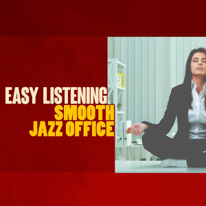 Easy Listening Music, Office Music Specialists, Smooth Jazz Band 歌手頭像