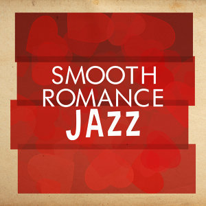 Romantic Sax Instrumentals, Sexy Jazz Music, Smooth Jazz Sexy Songs 歌手頭像