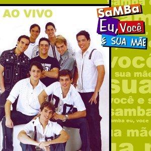 Samba Eu Você e Sua Mãe 歌手頭像