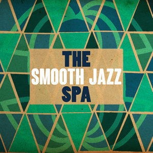 Spa Smooth Jazz Relax Room, Easy Listening, Smooth Jazz Spa 歌手頭像