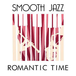 Smooth Jazz Sexy Songs, Romantic Time, Sexy Jazz Music 歌手頭像