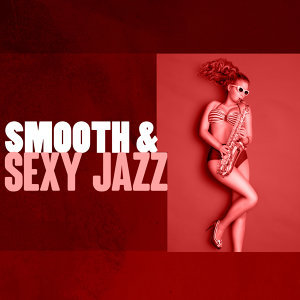 All-Star Sexy Players, Sexy Jazz Music, Smooth Jazz Sexy Songs 歌手頭像