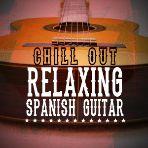 Spanish Guitar Chill Out, Guitar Relaxing Songs, Relax Music Chitarra e Musica 歌手頭像