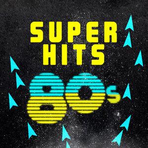 Compilation Années 80, 80's Pop Super Hits, Compilation 80's 歌手頭像