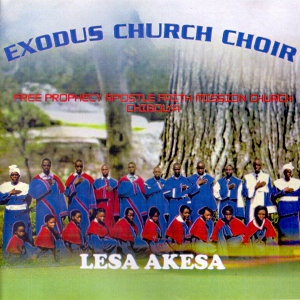 Exodus Church Choir Free Prophecy Apostle Faith Mission Church Chibous 歌手頭像