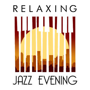 @Jazz, Evening Chill Out Music Academy, Relaxing Instrumental Jazz Ensemble 歌手頭像