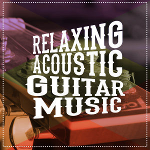 Relaxing Acoustic Guitar, Gitarre Entspannung Unlimited, Relax Music Chitarra e Musica 歌手頭像