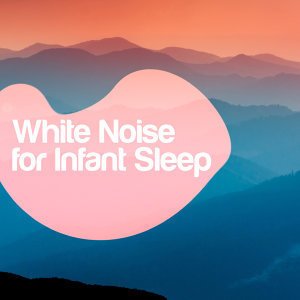 Lullaby Land, Natural White Noise for Babies, White Noise For Baby Sleep 歌手頭像