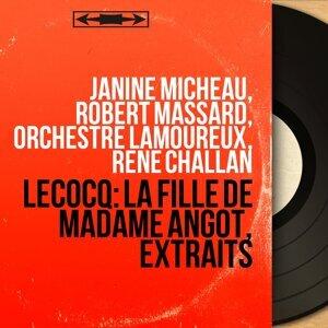 Janine Micheau, Robert Massard, Orchestre Lamoureux, René Challan 歌手頭像