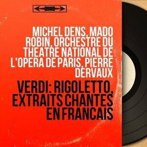 Michel Dens, Mado Robin, Orchestre du Théâtre national de l'Opéra de Paris, Pierre Dervaux 歌手頭像