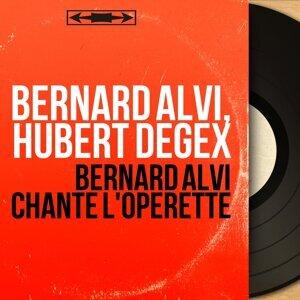 Bernard Alvi, Hubert Degex 歌手頭像