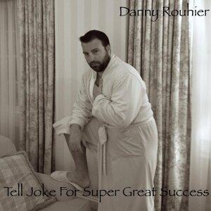 Danny Rouhier 歌手頭像