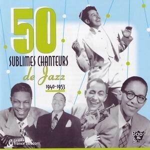 50 Sublimes Chanteurs de Jazz: 1940 - 1953 歌手頭像