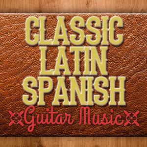Latin Guitar Maestros, Guitarra Clásica Española, Spanish Classic Guitar, Instrumental Guitar Music 歌手頭像