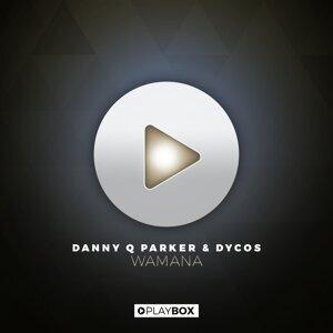 Danny Q Parker & Dycos 歌手頭像