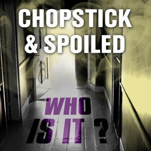 Chopstick & Spoiled 歌手頭像