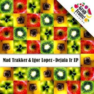 Mad Trakker, Igor Lopez 歌手頭像