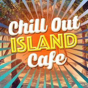 Cafe Buddha Beat, Chill Out Music Cafe, Magic Island Cafe Chillout 歌手頭像