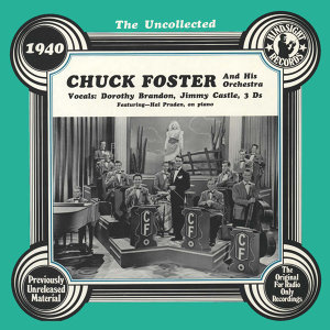 Chuck Foster And His Orchestra, Dorothy Brandon, Jimmy Castle, 3 Ds, Hal Pruden 歌手頭像