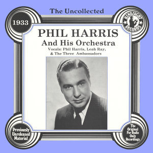 Phil Harris And His Orchestra, Leah Ray, The Three Ambassadors 歌手頭像