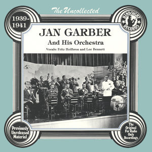 Jan Garber And His Orchestra, Fritz Heilbron, Lee Bennett 歌手頭像