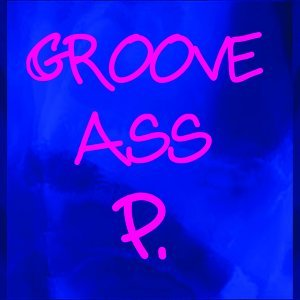 Groove Ass P 歌手頭像