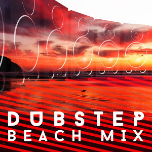 Dubstep 2015, Dubstep Masters, Dubstep Mix Collection 歌手頭像