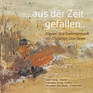 Christoph Otto Beyer, Iwan König & Franziska König 歌手頭像