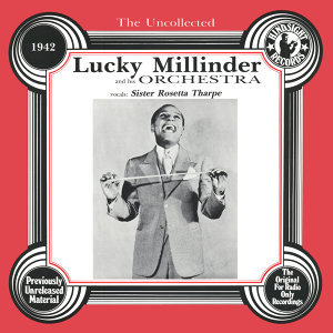 Lucky Millinder And His Orchestra, Sister Rosetta Tharpe 歌手頭像