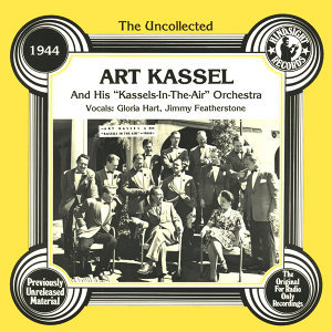"""Art Kassell And His """"Kassels In The Air"""" Orchestra, Gloria Hart, Jimmy Featherstone 歌手頭像"""