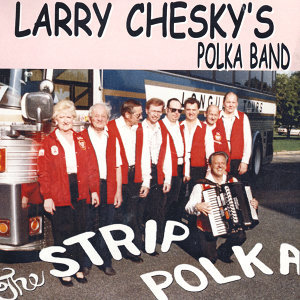 Larry Chesky's Polka Band 歌手頭像