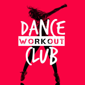 Dance Workout, Workout Club, Workout Music 歌手頭像