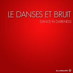 Le Danses ET Bruit 歌手頭像