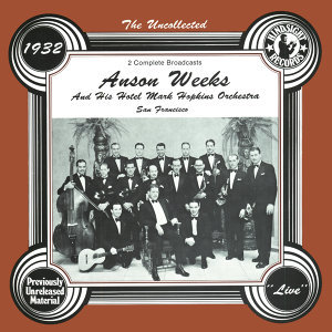 Anson Weeks And His Hotel Mark Hopkins Orchestra 歌手頭像