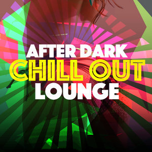 Cafe Chill Out Music After Dark, Chill Out Music Cafe, Lounge Music 歌手頭像