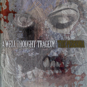 A Well Thought Tragedy 歌手頭像