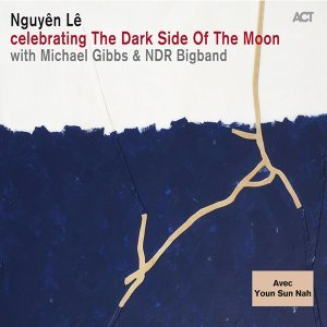 Nguyên Lê with NDR Bigband & Michael Gibbs feat. Youn Sun Nah 歌手頭像
