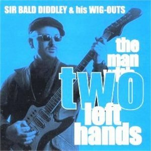 Sir Bald Diddley & His Wig-Outs
