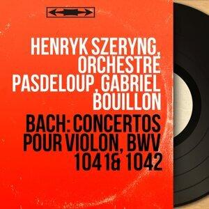 Henryk Szeryng, Orchestre Pasdeloup, Gabriel Bouillon, Denyse Gouarne 歌手頭像