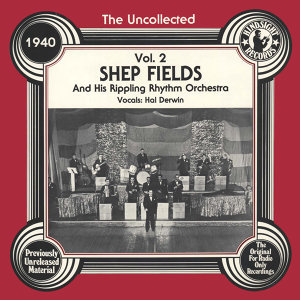 Shep Fields and His Rippling Rhytm Orchestra, Hal Derwin 歌手頭像