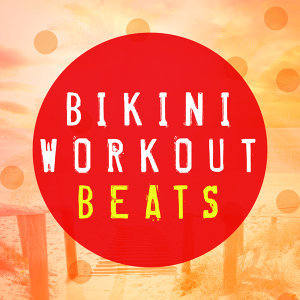 Bikini Workout DJ, Work Out Music Club, Workout Music 歌手頭像