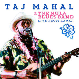 Taj Mahal & the Hula Blues Band