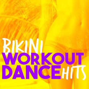 Bikini Workout DJ, Dance Hit Workout 2015, WORKOUT 歌手頭像
